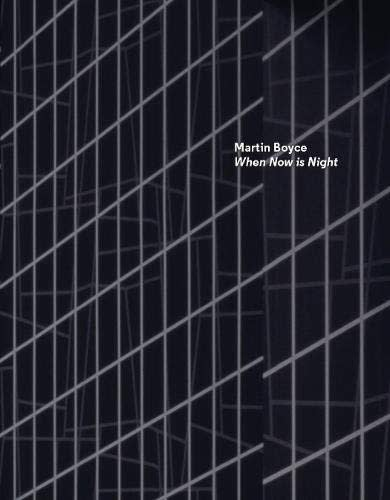 cover of Martin Boyce: When Now is Night