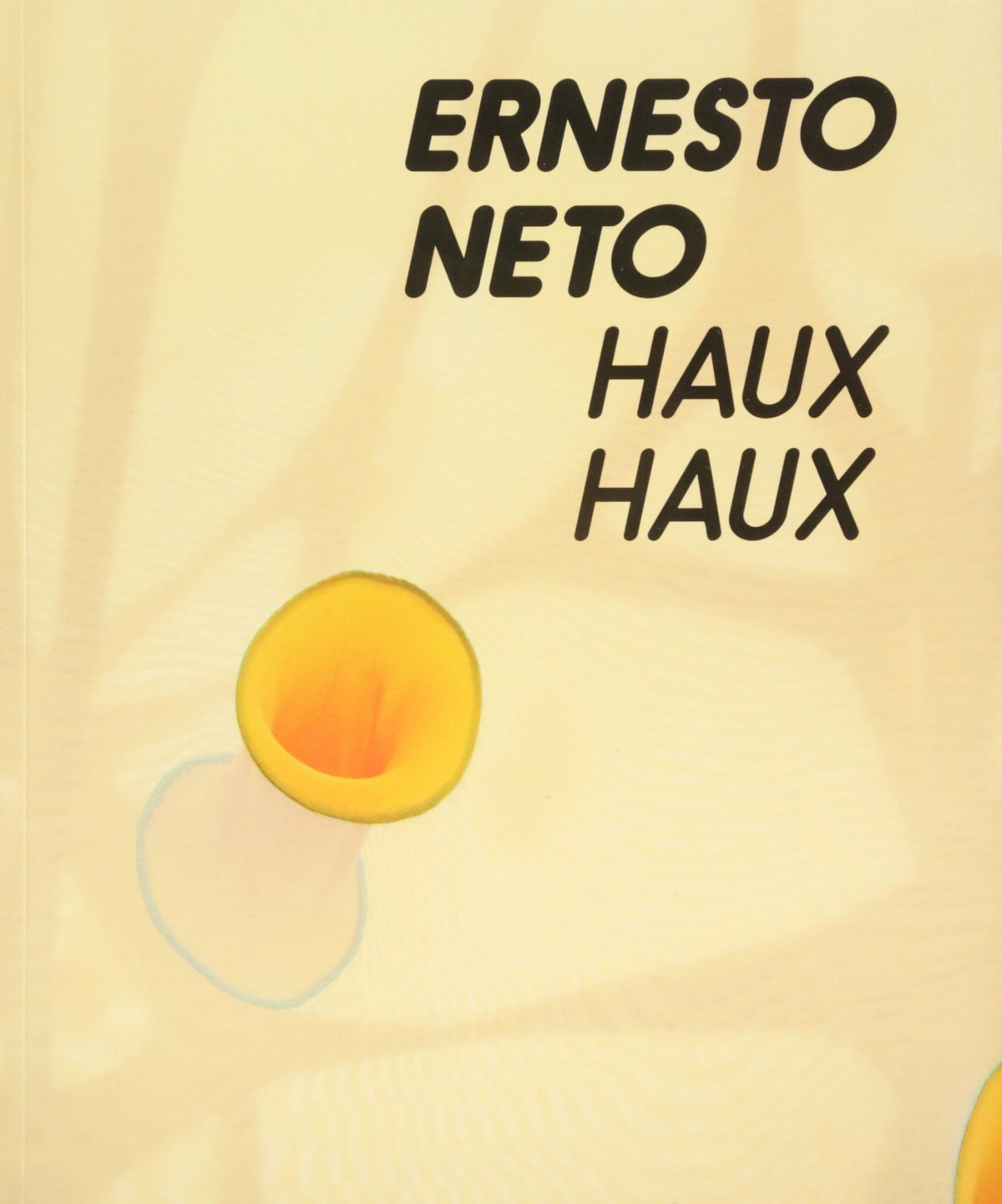book cover of Ernesto Neto Haux Haux
