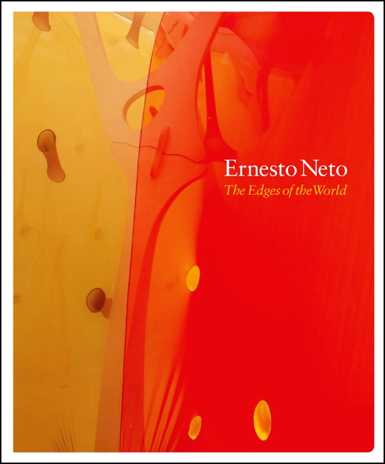 Book cover of Ernesto Neto The Edges of the World