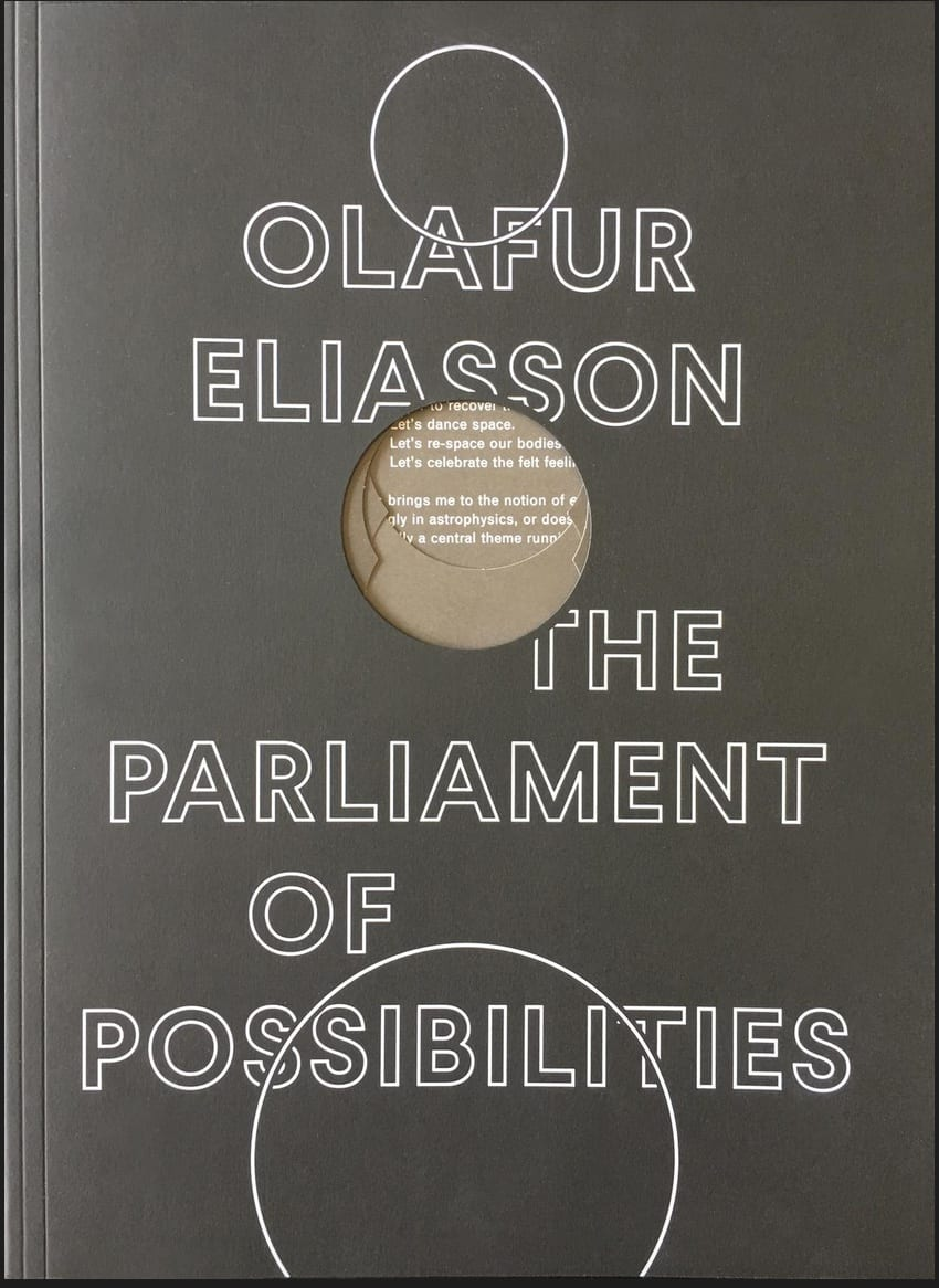 Olafur Eliasson: The Parliament of Possibilities