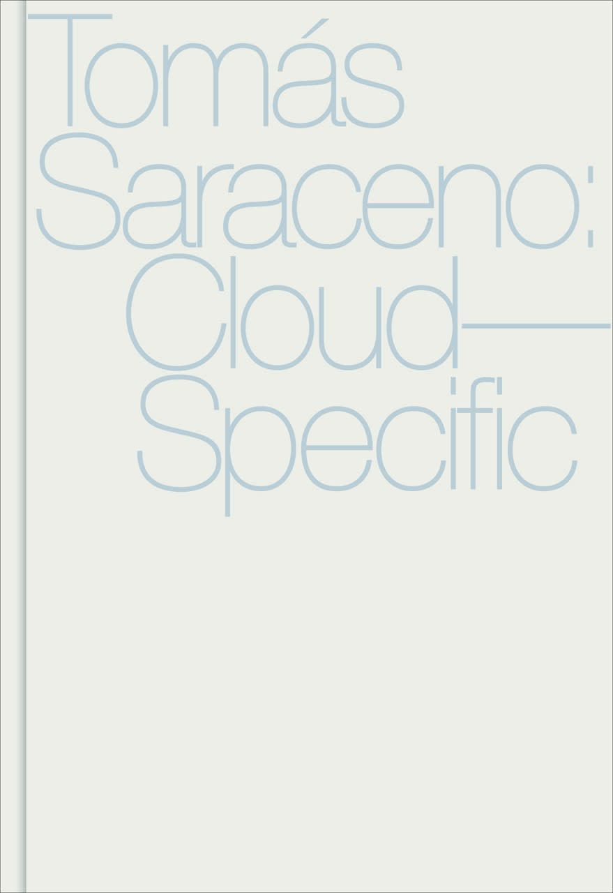 book cover for Tomás Saraceno: Cloud-Specific exhibition catalogue