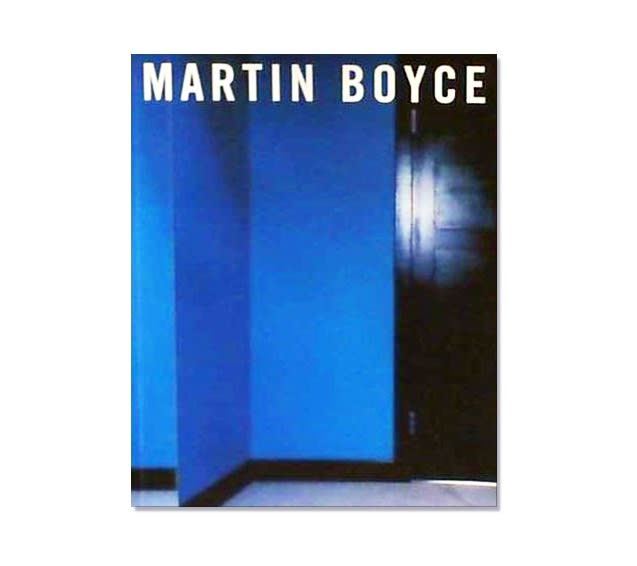 "Exhibition catalogue cover from 1999 Martin Boyce solo exhibition. Cropped image of a black door and a bright blue wall. All caps white title text above reads ""MARTIN BOYCE"""