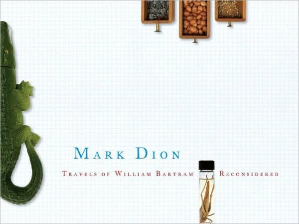 "Exhibition catalogue cover for Mark Dion exhibition. Plastic alligator, seeds in little wooden drawers, and a cricket in a specimen vial against a grid paper background. Text: ""Mark Dion, Travels of William Bartram Reconsidered"""