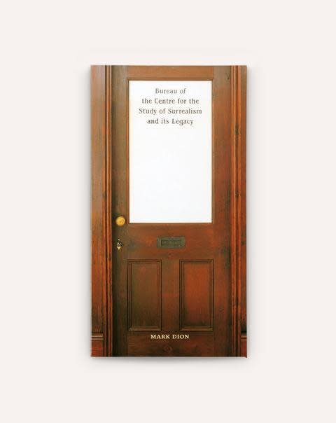 "Exhibition catalogue book cover from Mark Dion exhibition. Image of a stately wooden office door with title text printed on frosted window ""Mark Dion, Bureau of the Centre for the Study of Surrealism and its Legacy"""