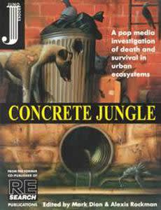 Book cover. Illustration of a mangy street dog by a full trash can looking down to a storm drain in a tall gutter. Text: Concrete Jungle, a pop media investigation of death and survival in urban ecosystems, edited by Mark Dion and Alexis Rockman""