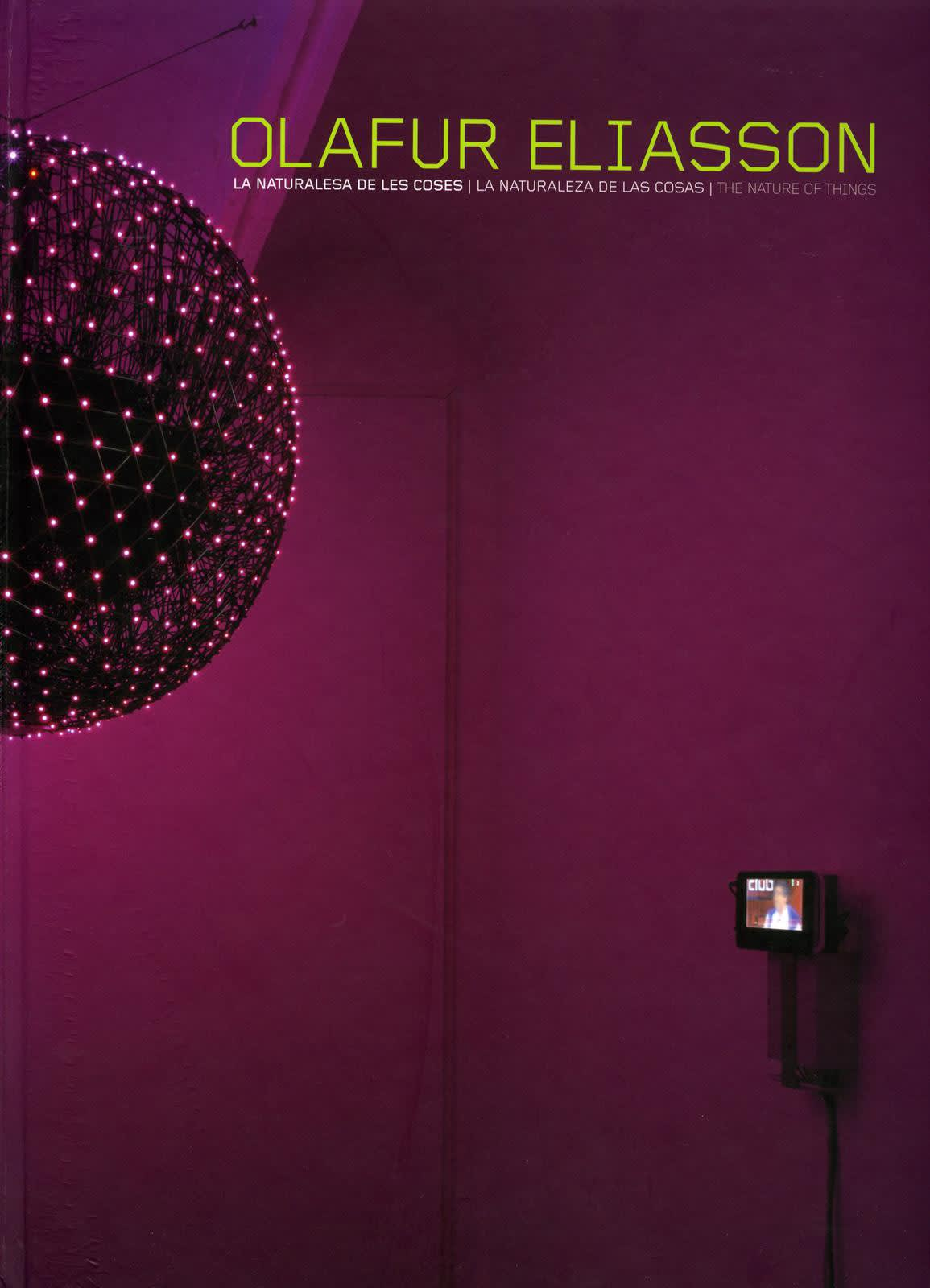 Olafur Eliasson: La Naturalesa de les Coses / La Naturaleza de las Cosas / The Nature of Things