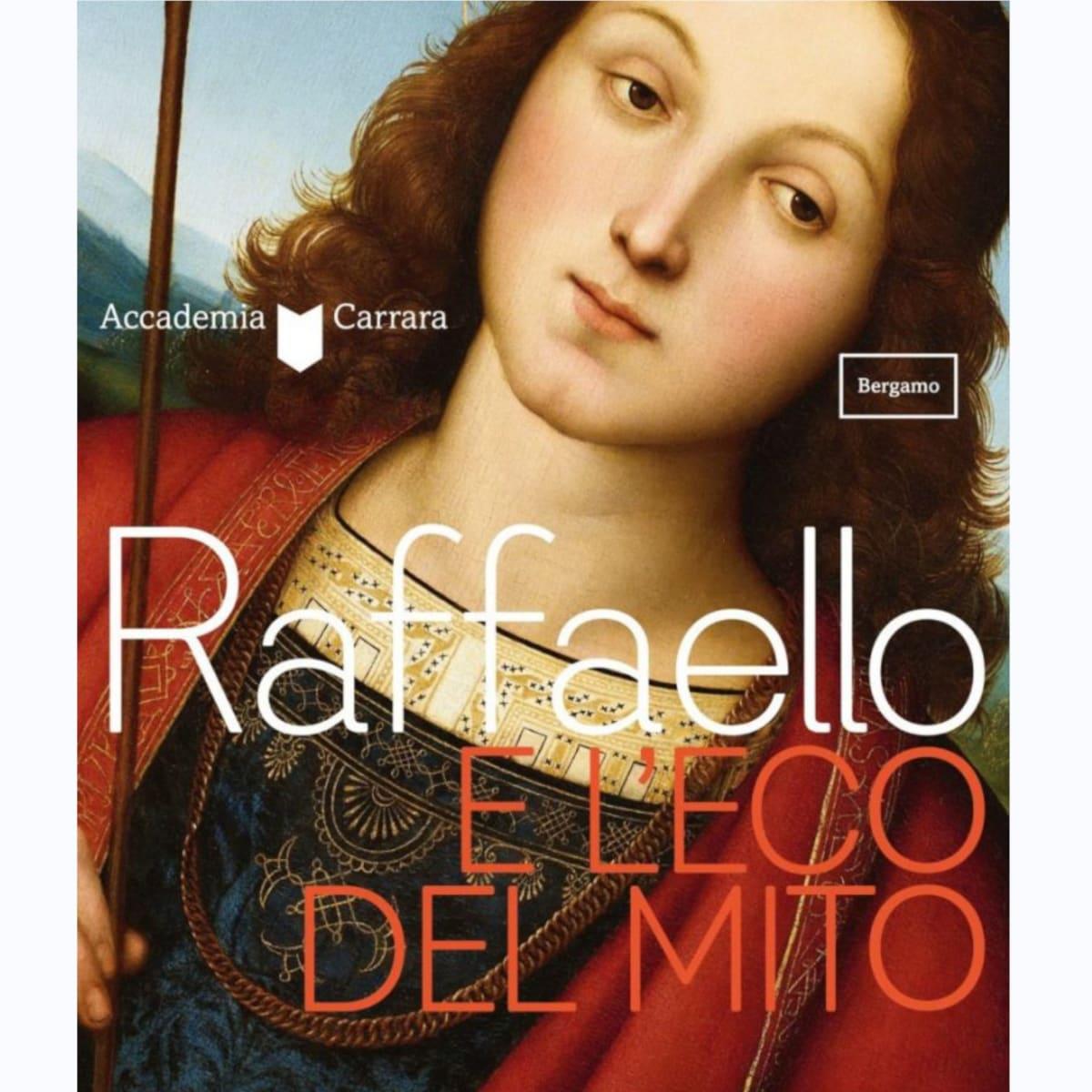 Raffaello e l'eco del mito/Raphael and the echo of the myth