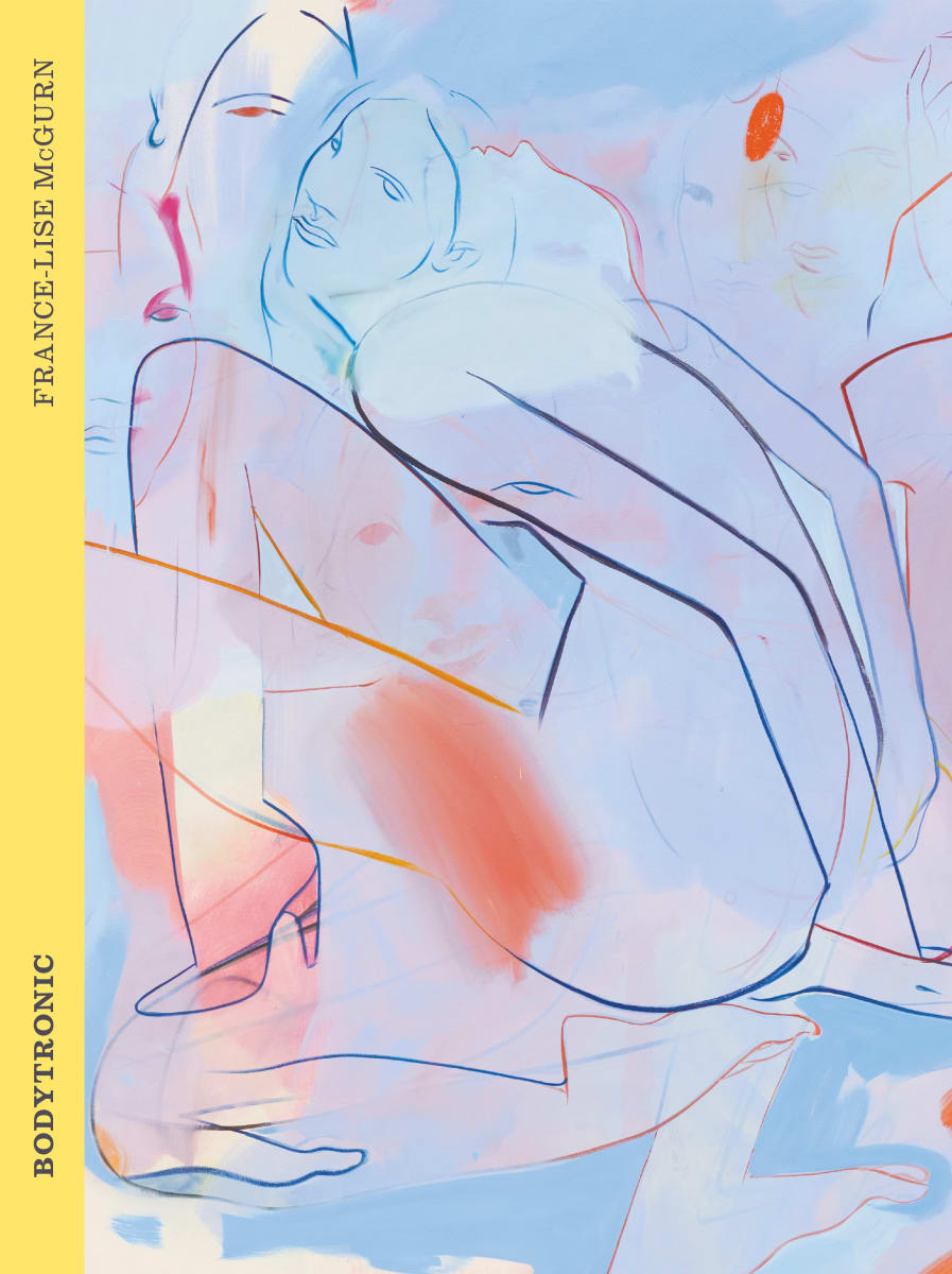 France-Lise McGurn, Bodytronic Exhibition catalogue published on the occasion of the exhibition France-Lise McGurn: Bodytronic, at Kunsthaus Pasquart, Biel, Switzerland...