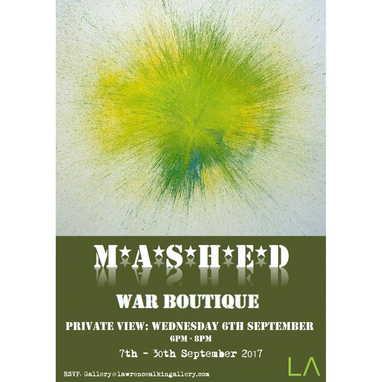M*A*S*H*E*D : A solo show by War Boutique