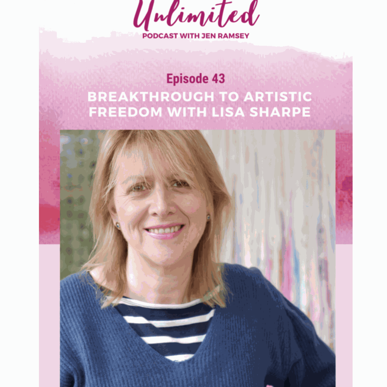Unlimited Podcast with Jen Ramsay, A very personal interview about my journey as silk shoe designer, art dealer, artist, seeing...