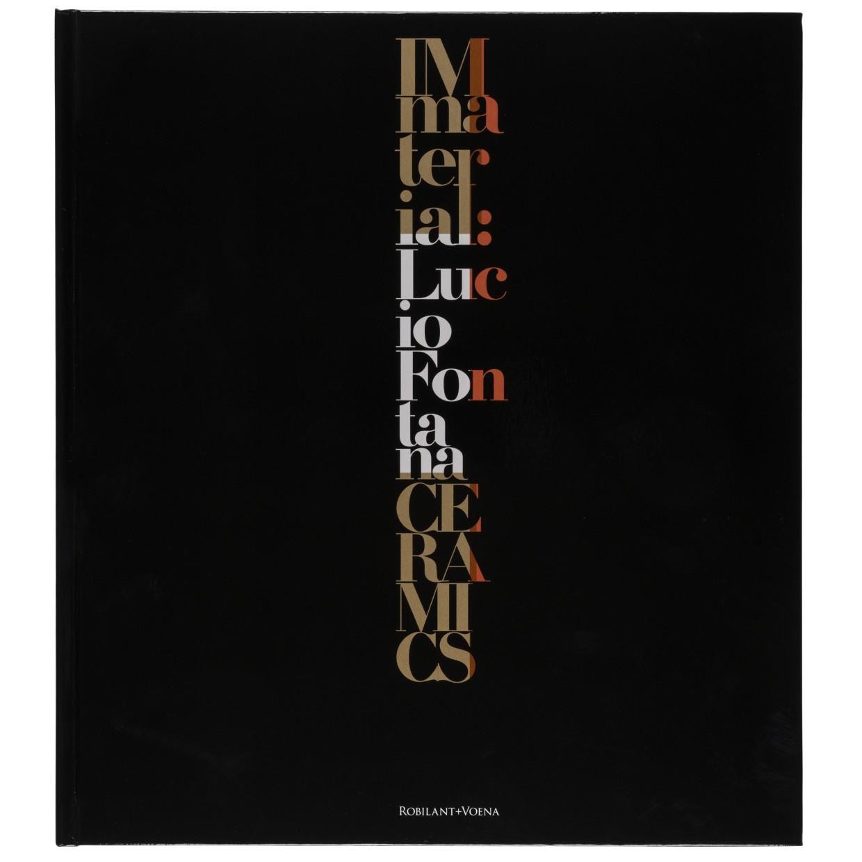 IMMATERIAL: LUCIO FONTANA CERAMICS, A catalogue exploring Fontana's innovative and experimental ceramics
