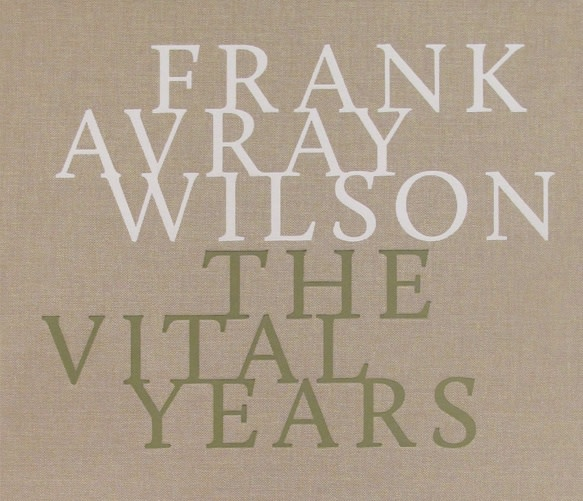 Frank Avray Wilson - The Vital Years