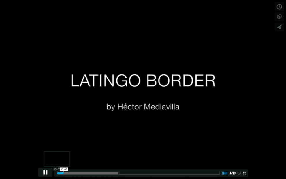 HÉCTOR MEDIAVILLA, LATINGO BORDER VIDEO, 2016