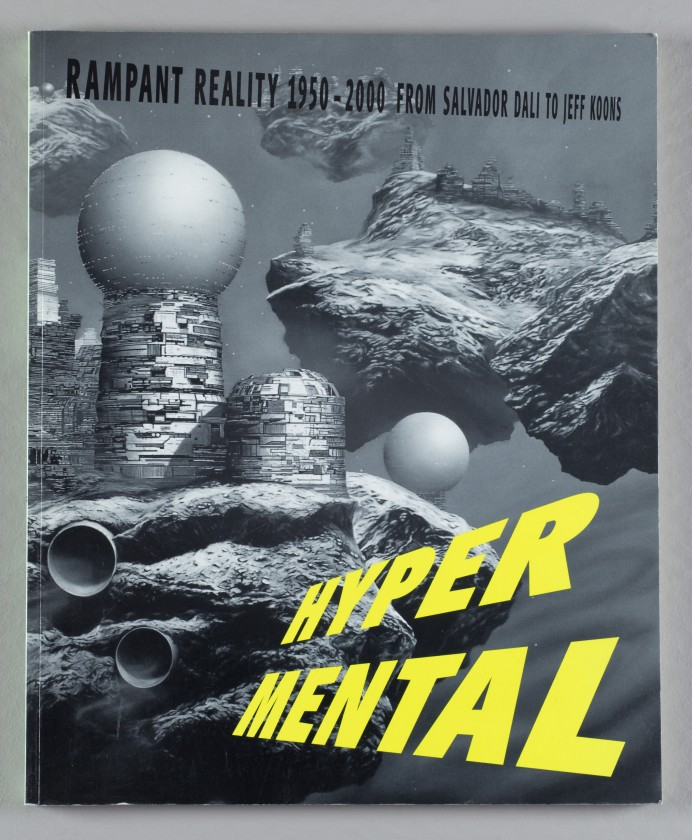 Hypermental: Rampant Reality, 1950-2000: From Salvador Dali to Jeff Koons