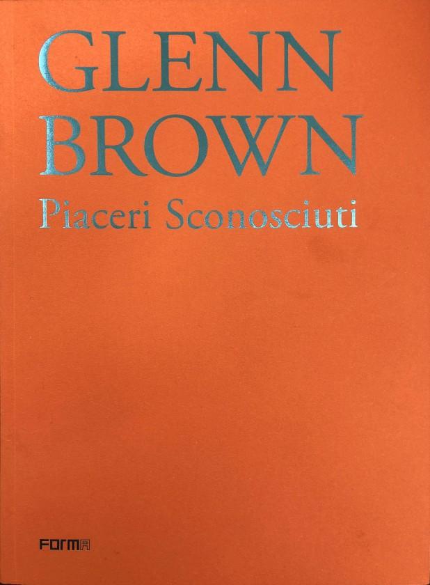 Glenn Brown: Piaceri Sconsciuti
