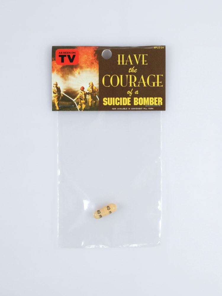 Have the courage of a suicide bomber