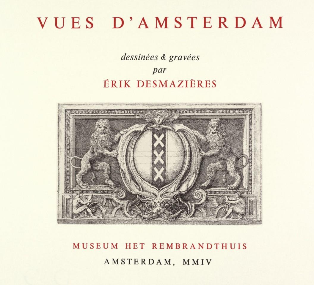Érik Desmazières, Suite Vues d'Amsterdam, 2004
