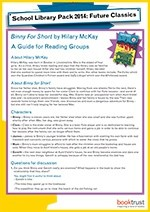 School Library Pack 2014-15, reading group guide, Binny For Short