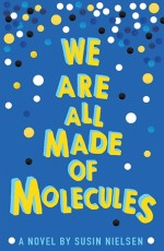 School Library Pack 2016-17 reading group guide - We Are All Made of Molecules