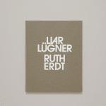 RUTH ERDT X KODOJI PRESS, LIAR LÜGNER , 2019