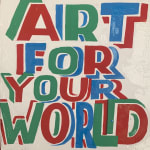 Art For Your World artwork by Bob and Roberta Smith, 2021