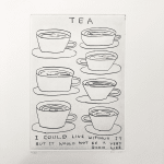 David Shrigley Tea - Etching of seven cups of tea with text top and bottom