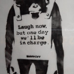 Banksy, 'Laugh Now But One Day We´ll Be In Charge' ., 2001