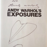 Andy Warhol, Andy Warhol´s Exposures signed by Warhol, Joe Dalessandro & Holly Woodlawn. With drawings by Warhol and lipstick kiss...