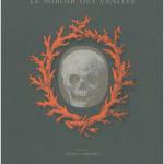 Érik Desmazières, Le miroir des vanités, 2012