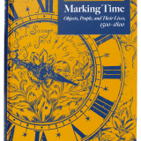 Marking Time: Objects, People and Their Lives, 1500-1800 Front Cover