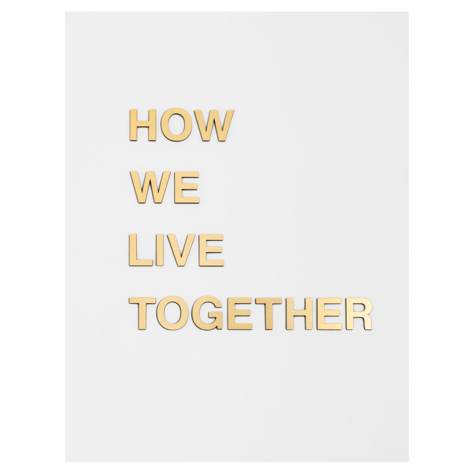 Anne Katrine Senstad  How We Live Together, 2018  Wood, brushed brass aluminum  35 x 38 x 1/2 in  88.9 x 96.5 x 1.3 cm  Edition of 3