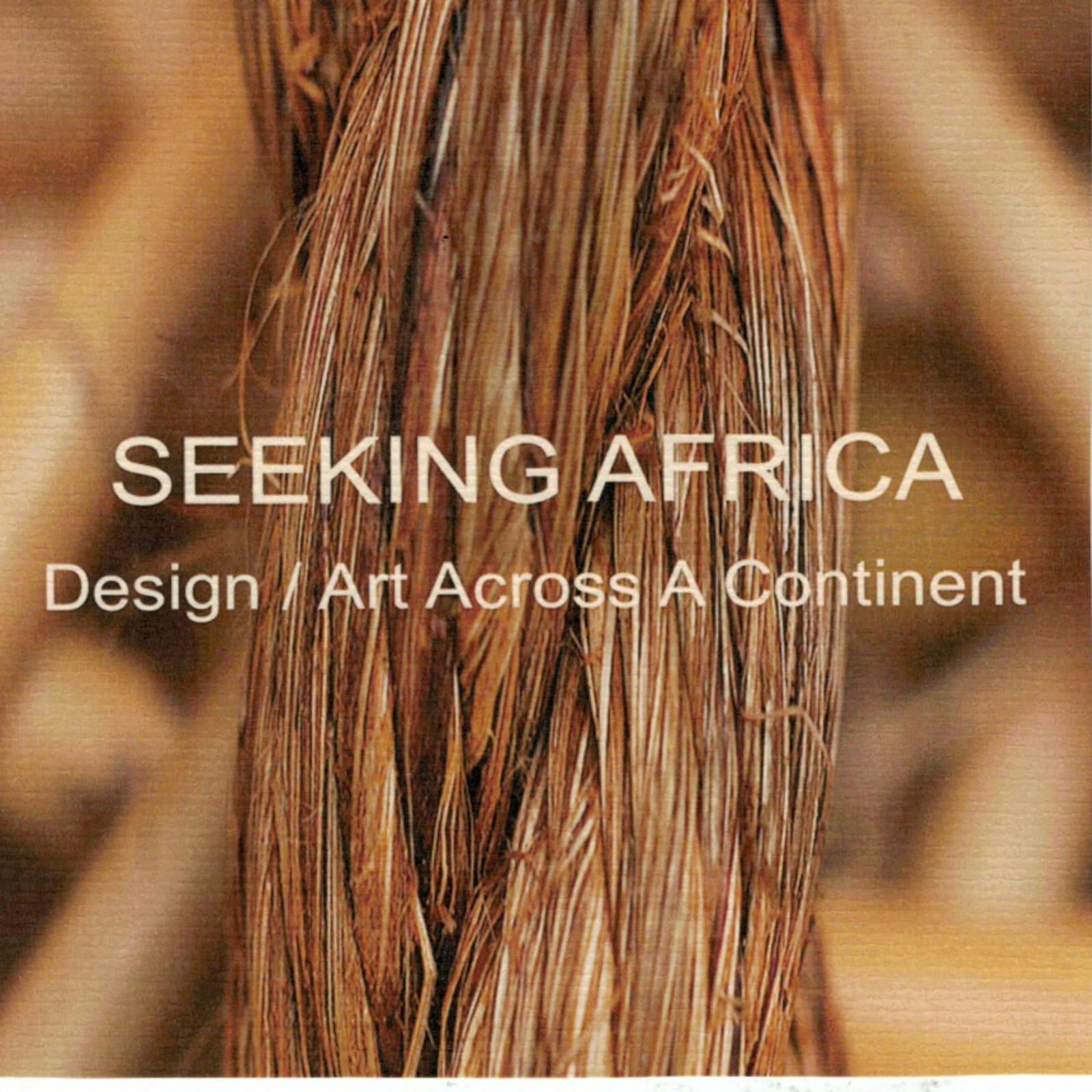 SEEKING AFRICA  Design / Art Across a Continent