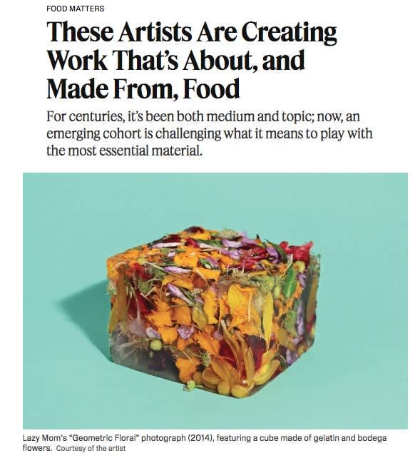 These Artists Are Creating Work That's About, and Made From, Food