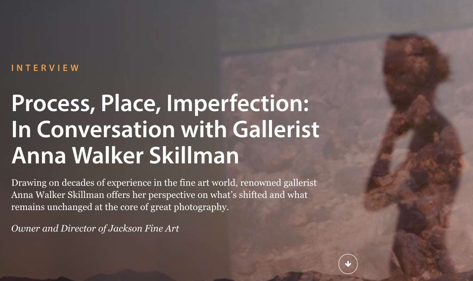 Process, Place, Imperfection: In Conversation with Gallerist Anna Walker Skillman