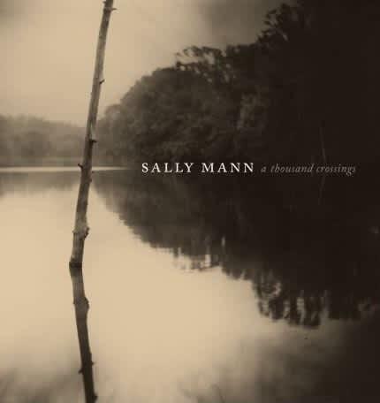 Sally Mann: A Thousand Crossings