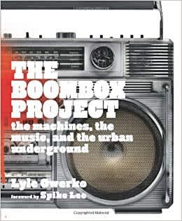The Boombox Project: The Machines, the Music, and the Urban Underground