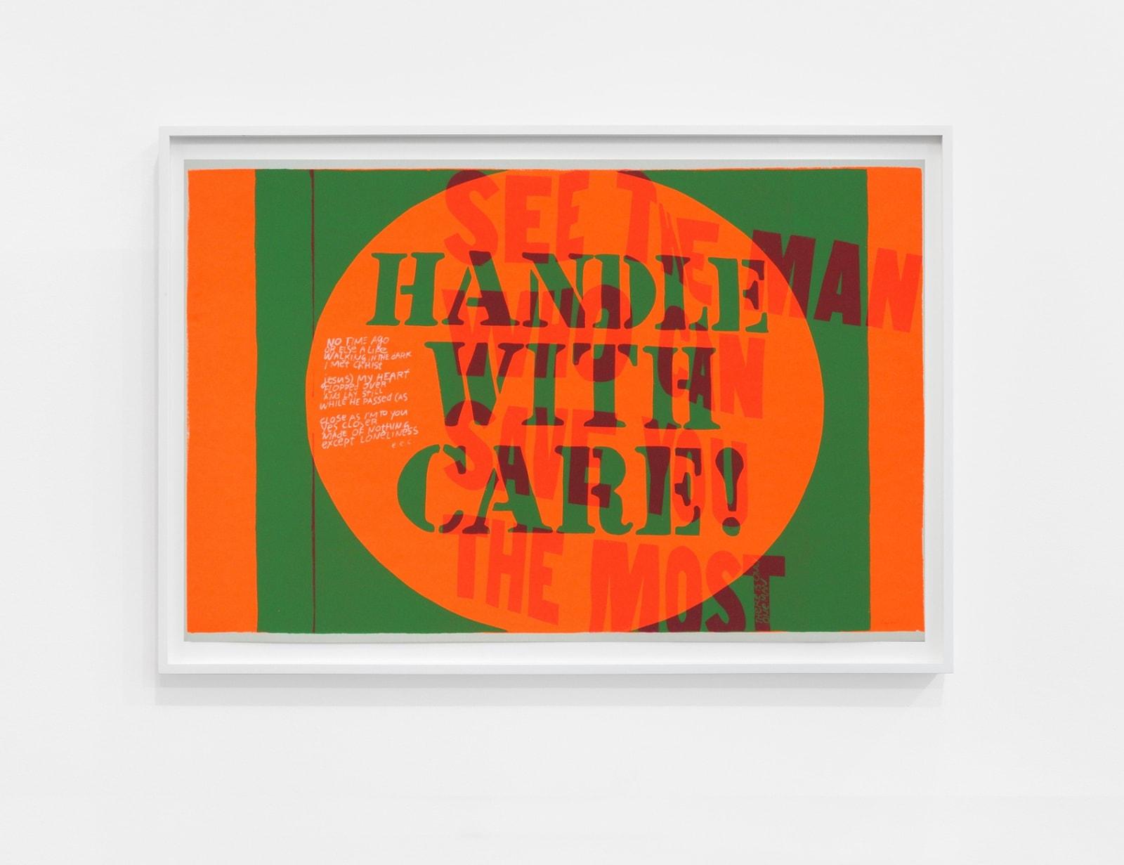 Corita Kent handle with care, 1967 Screenprint 23 x 35 in (58.4 x 88.9 cm) Sold