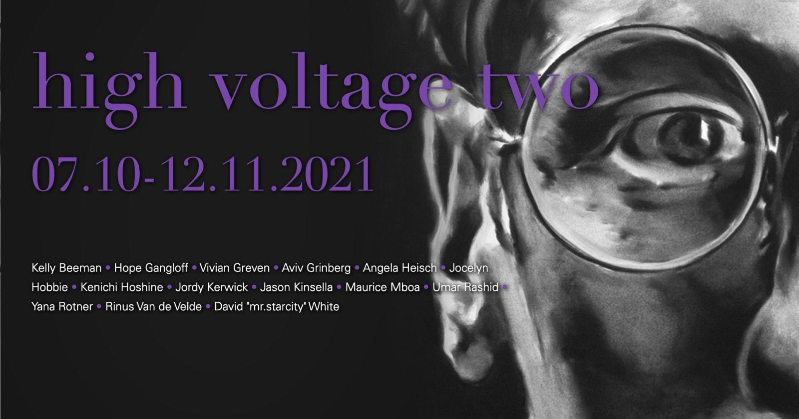 07 October 2021 Hope Gangloff is included in High Voltage II at Nassima Landau, Tel Aviv See More