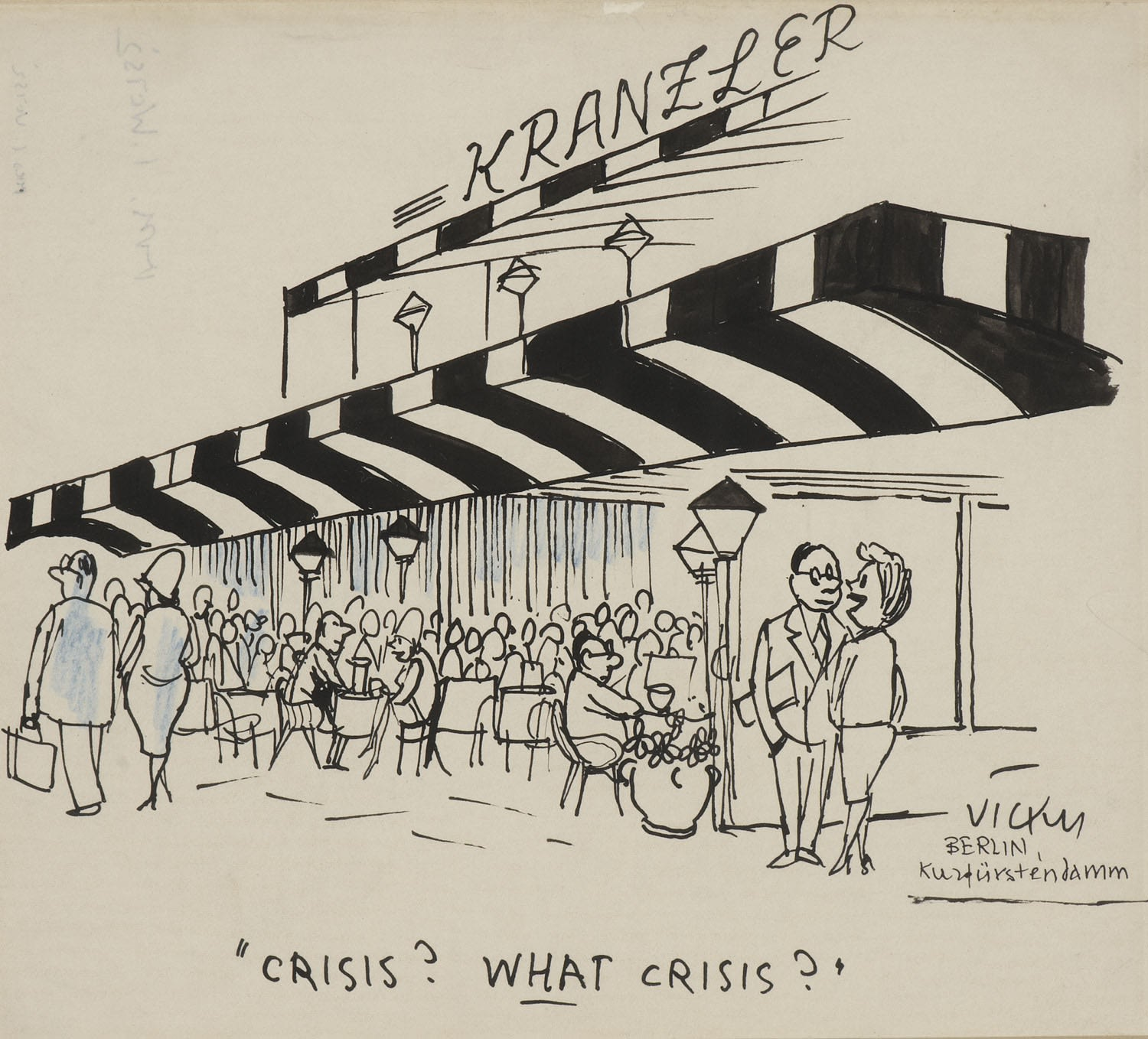 Vicky (1913-1966) Berlin: Crisis? What Crisis? n.d. Pen and ink and wash on paper 21 x 24 cm Ben Uri Collection © Victor Weisz estate To see and discover more about this artist click here