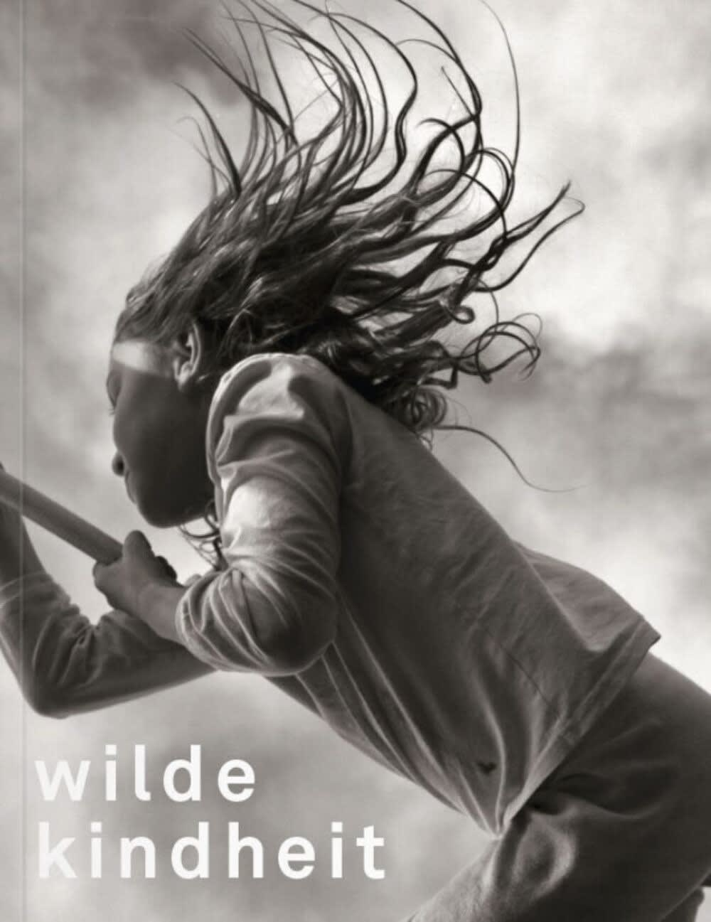 Wild Childhood – Ideal and reality from 1900 up to the Present