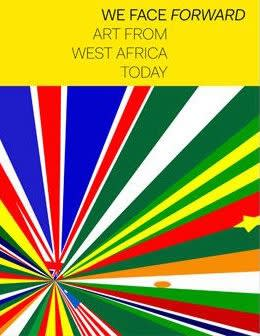 We Face Forward: Art from West Africa Today Manchester Art Gallery, UK