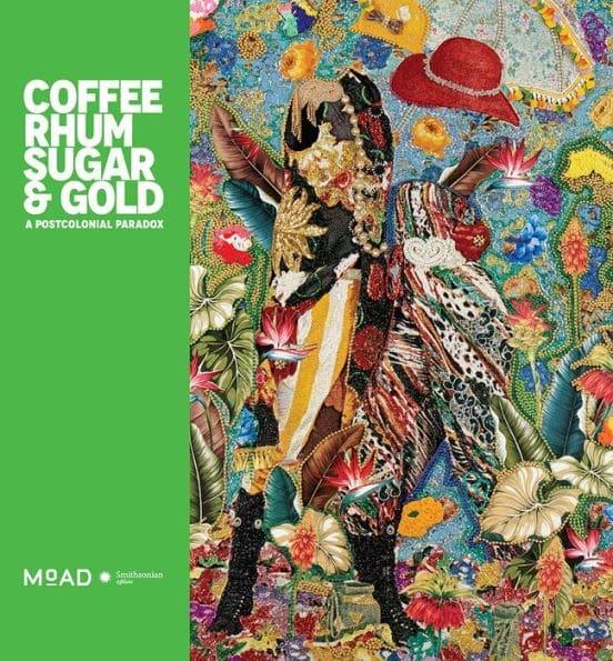 Coffee, Rhum, Sugar & Gold: A Postcolonial Paradox Museum of African Diaspora, San Francisco