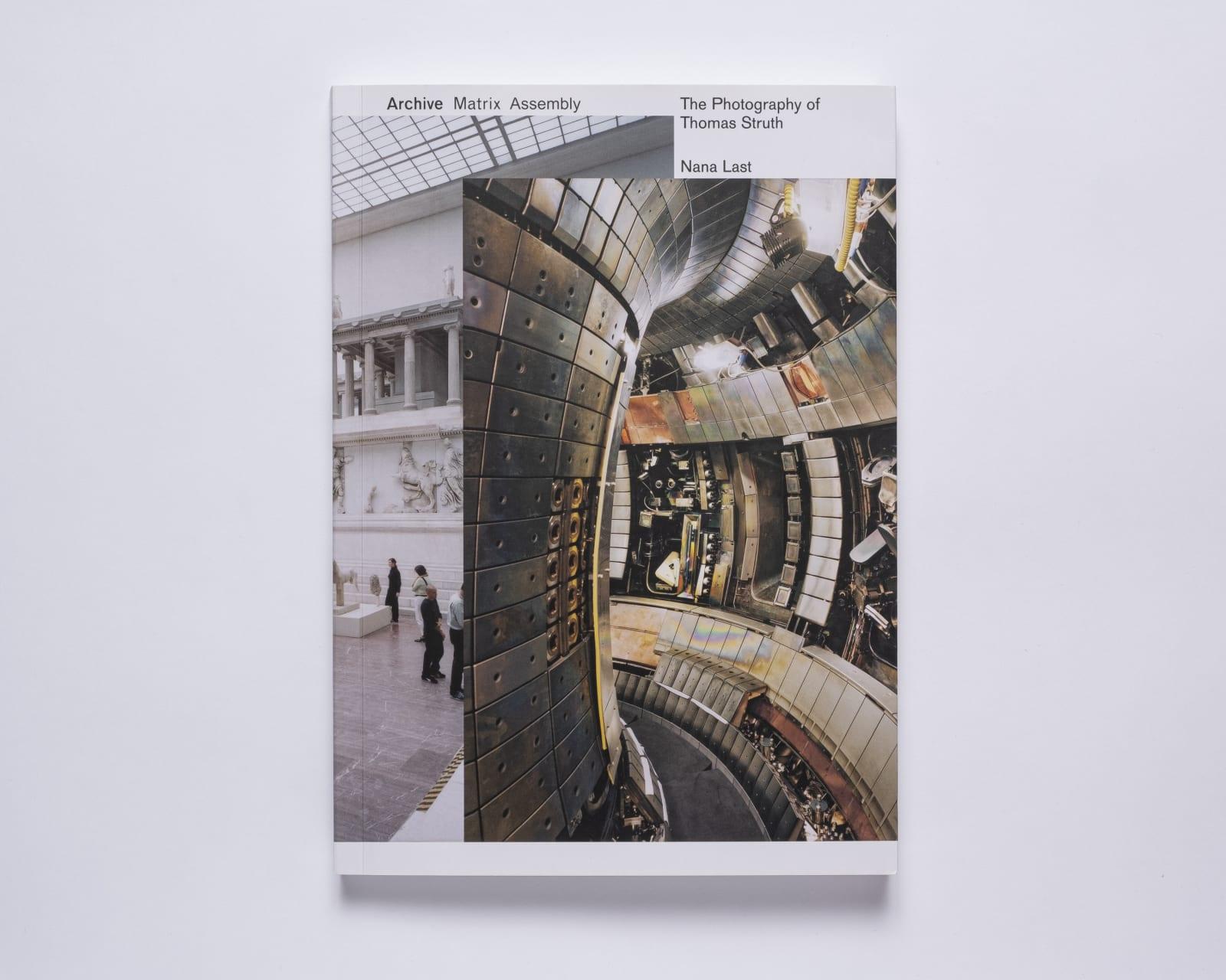 Thomas Struth Archive, Matrix, Assembly: The Photography of Thomas Struth