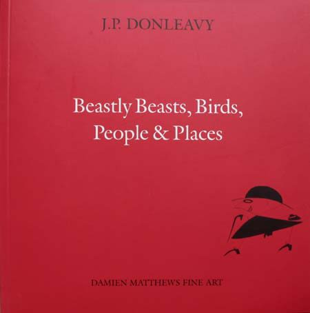 Beastly Beasts, Birds, People & Places JP Donleavy