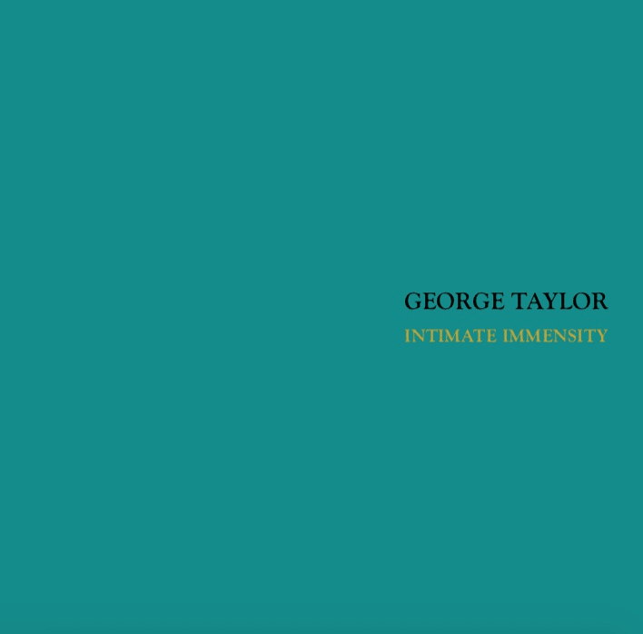 George Taylor Intimate Immensity