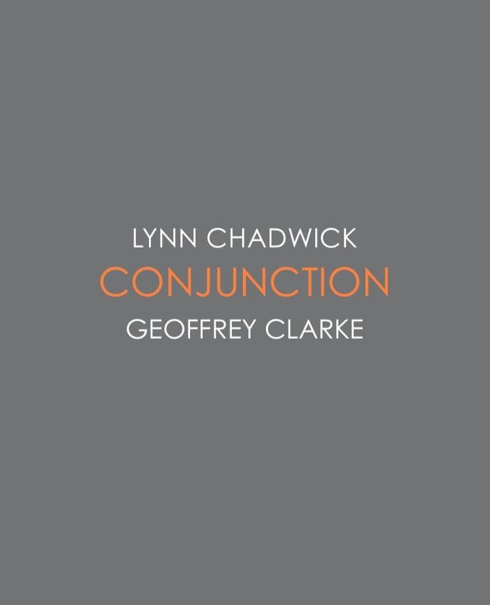 Conjunction Lynn Chadwick & Geoffrey Clarke