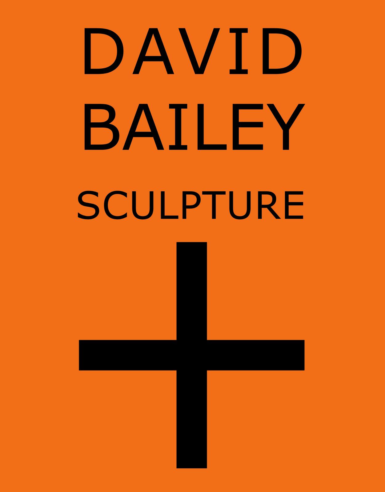 David Bailey Sculpture +