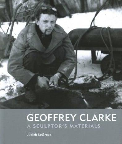 Geoffrey Clarke A Sculptor's Materials