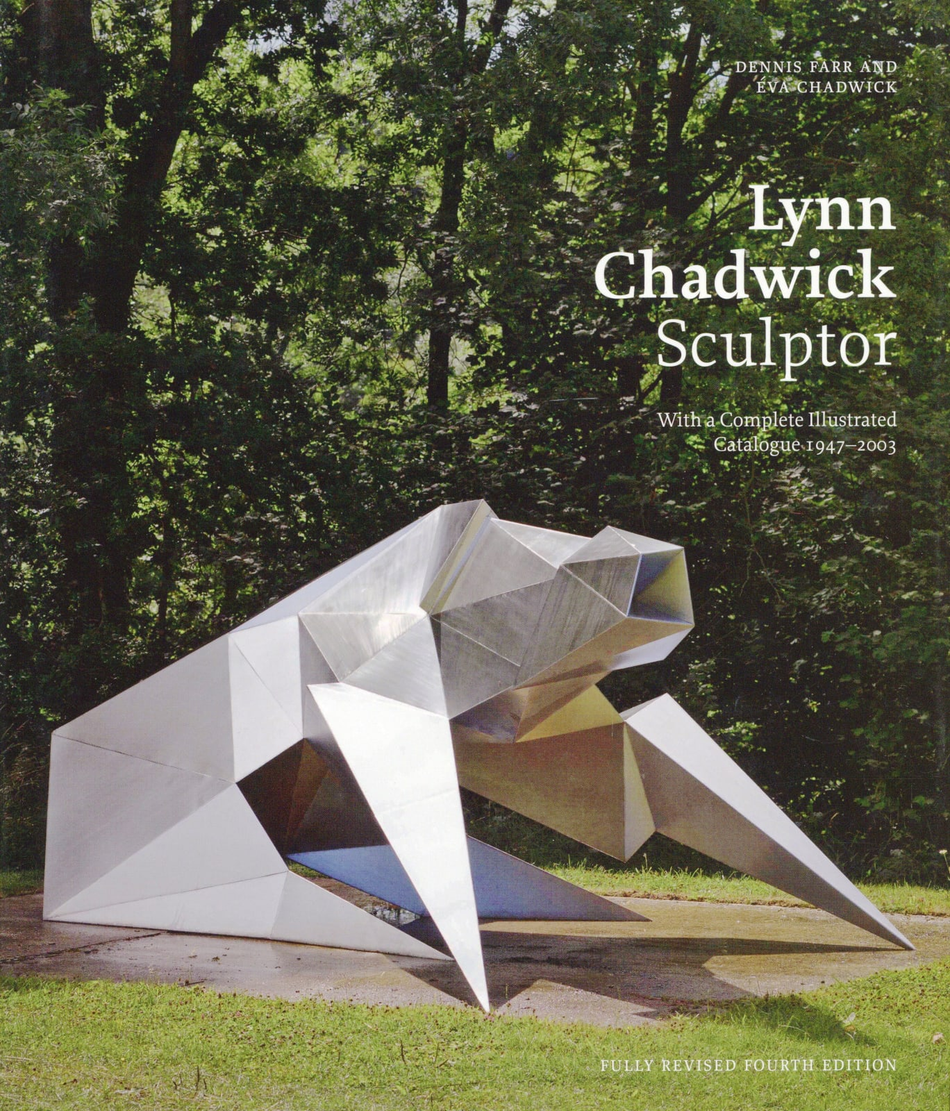 Lynn Chadwick Sculptor With a complete Illustrated Catalogue 1947-2003