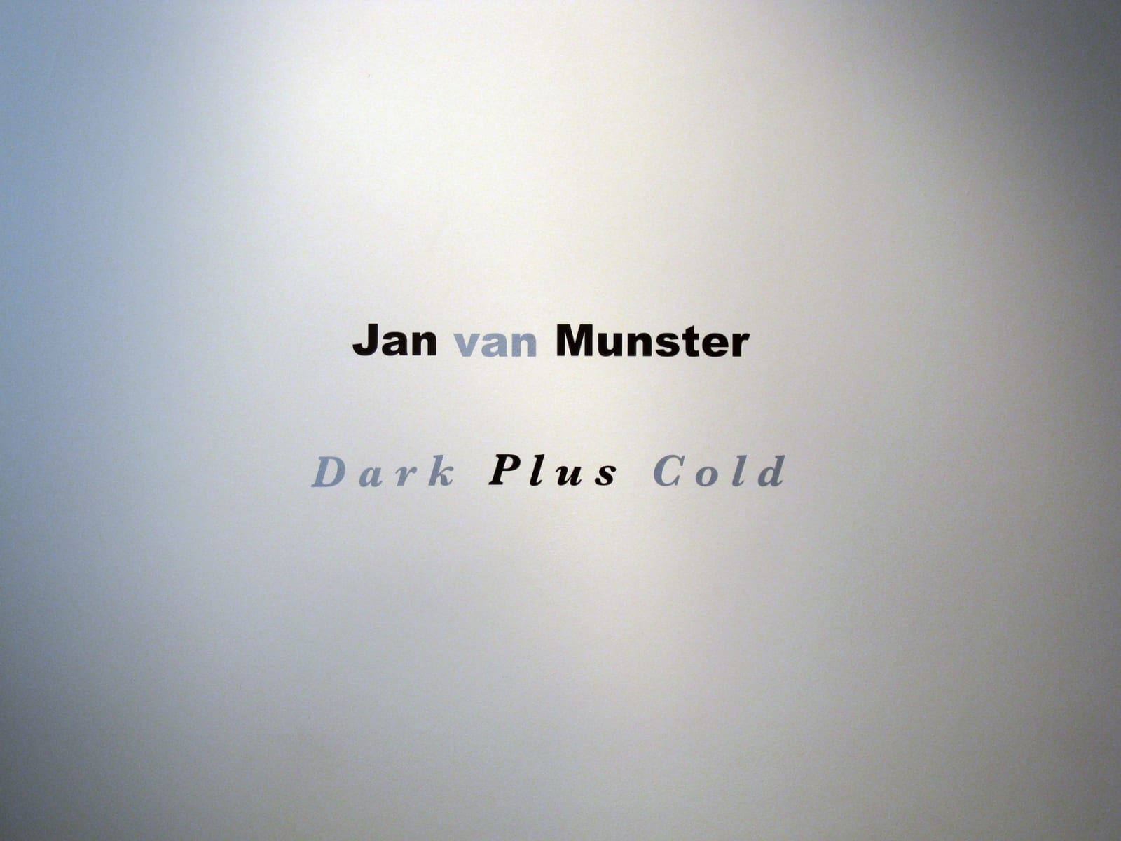 Jan Van Munster | Dark Plus Cold